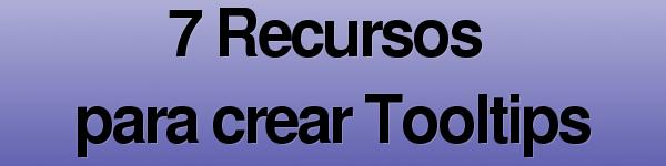 7 Recursos para crear Tooltips