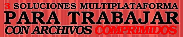 3-soluciones-multiplataforma-para-archivos-comprimidos