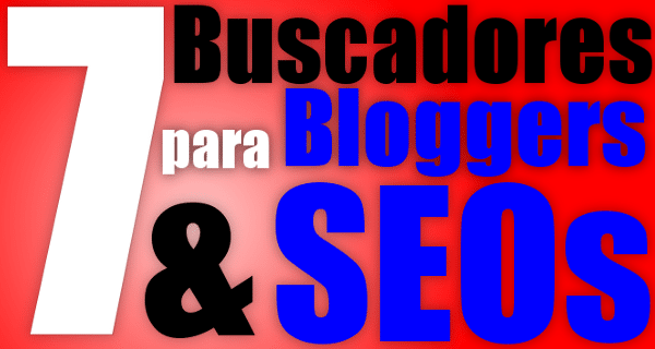 7-bucadores-para-bloggers-y-seos1