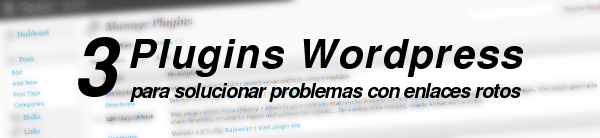 3-plugins-wordpress-para-enlaces-rotos