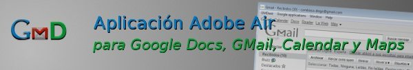 gmdesk-adobe-air GMDesk - Aplicación Adobe Air para Google Docs, Gmail, Calendar y Maps