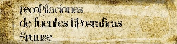 Recopilaciones de fuentes tipograficas grunge
