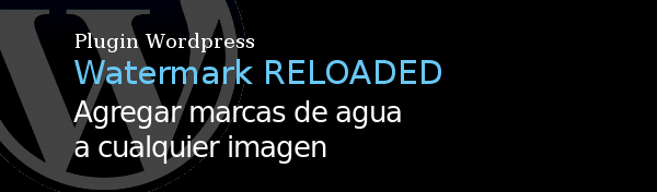 Watermark Reloaded - Plugin WordPress