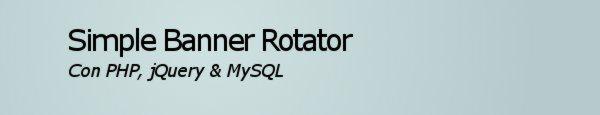 Simple Banner Rotator - Con PHP, jQuery y MySQL