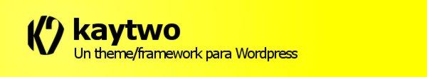 kaytwo - Un theme/framework para WordPress