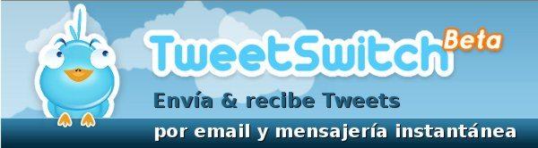 TweetSwitch - envia y recibe tweets por email y mensajeria instantanea