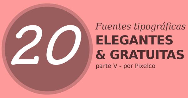 20 fuentes tipograficas elegantes y gratuitas para descargar gratis