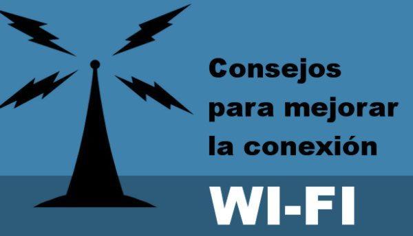Consejos para mejorar la conexion Wi-Fi