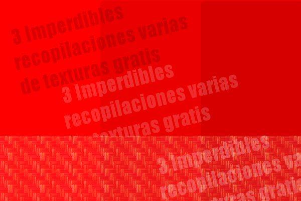 3 Imperdibles recopilaciones varias de texturas gratis