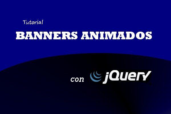 Tutorial - Banners animados con jQuery