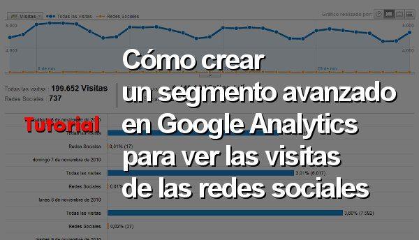 Tutorial - Cómo crear un segmento avanzado en Google Analytics para ver las visitas de las redes sociales