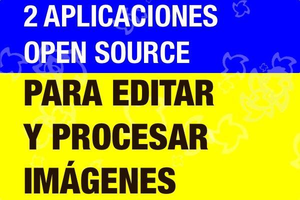 2 aplicaciones open source para editar y procesar imagenes