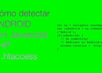 Cómo detectar Android con Javascript, PHP o htaccess