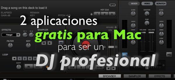 2 aplicaciones gratis para Mac para ser un DJ profesional