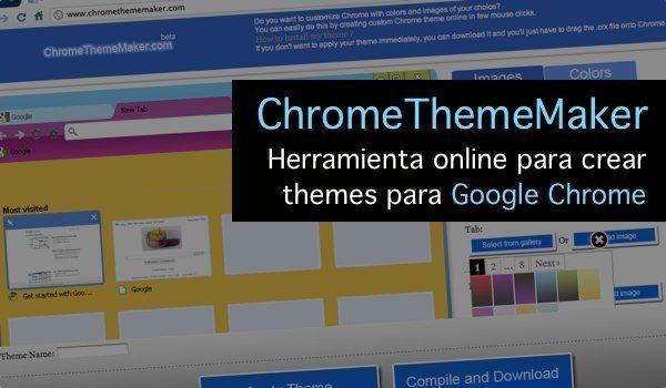 Chrome Theme Maker - crear themes para Google Chrome