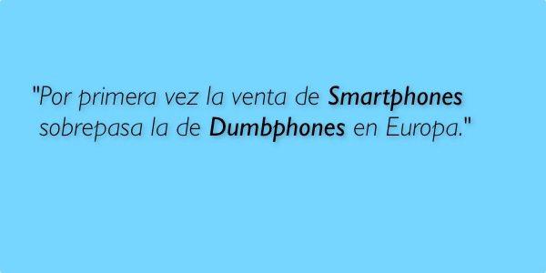 Por primera vez la venta de Smartphones sobrepasa la de 'Dumbphones' en Europa.