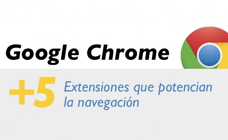 Google Chrome - extensiones que potencian la navegación