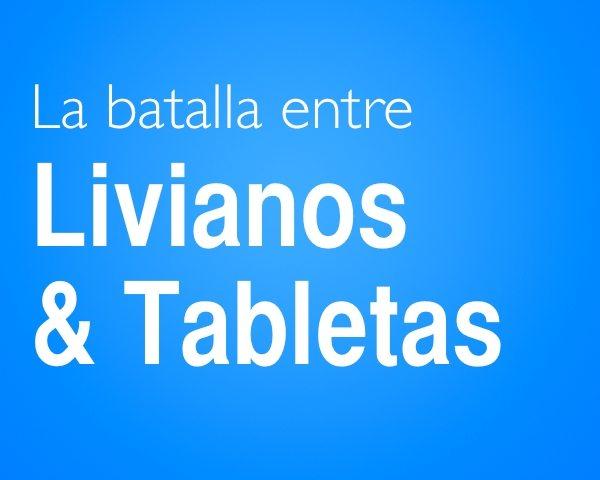 La batalla entre Livianos y Tabletas