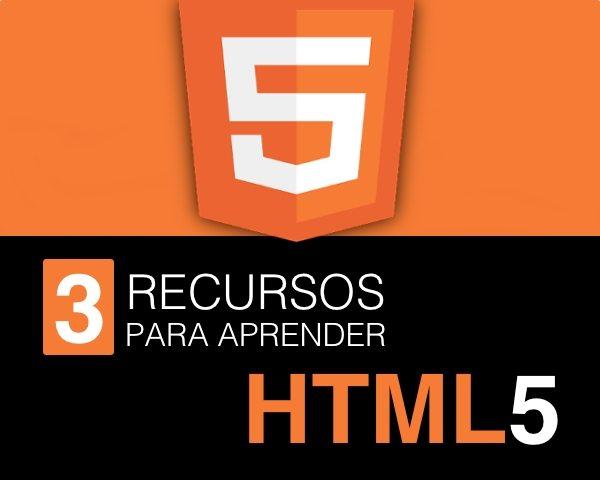 3 Recursos para aprender HTML5
