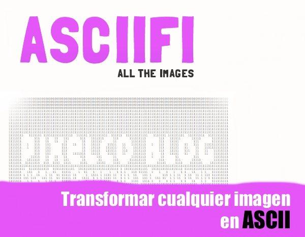 ASCIIFI ASCIIFI - Convierte tus imágenes es ASCII