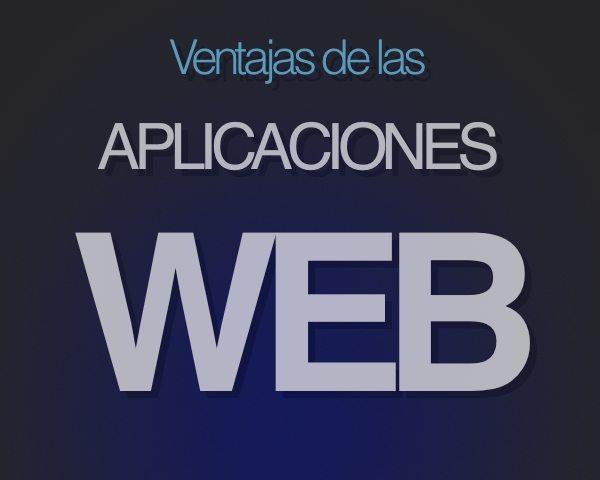 Ventajas de las aplicaciones web