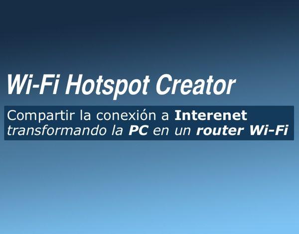 Wi-Fi Hotspot Creator - Aplciación gratis para Windows para transformar la PC en un router Wi-Fi