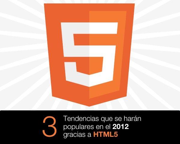 3 tendencias que se haran populares en el 2012 gracias a HTML5