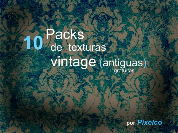 Texturas-vintage 10 Packs de texturas vintage (antiguas) gratuitas