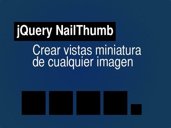 jQuery NailThumb - Crea vista miniatura de cualquier imágen