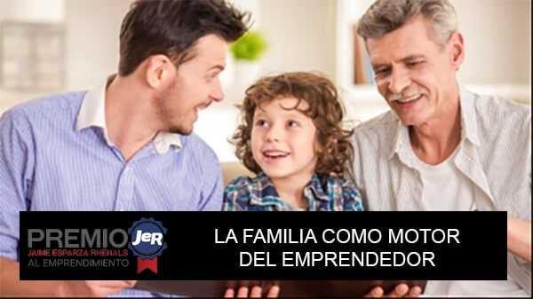 Premio Jaime Esparza -La familia como motor del emprendedor