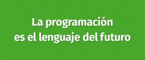 La programación es el lenguaje del futuro