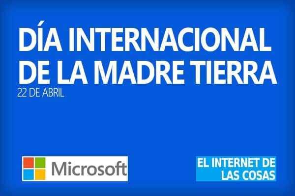 Día de la Madre Tierra - Microsoft - IOT