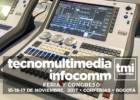 TecnoMultimedia InfoComm décima edición de la feria y congreso en producción de radio, video y televisión