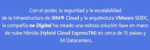 ⦁ Acompañar a las grandes empresas en sus procesos de transformación digital con nubes híbridas es el reto que ha venido asumiendo la compañía ne Digital desde su creación en 1997.