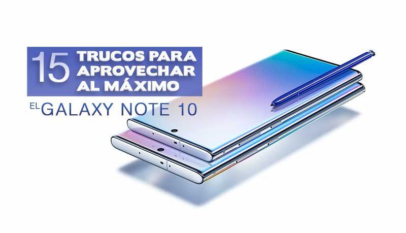 Trucos Galaxy Note 10