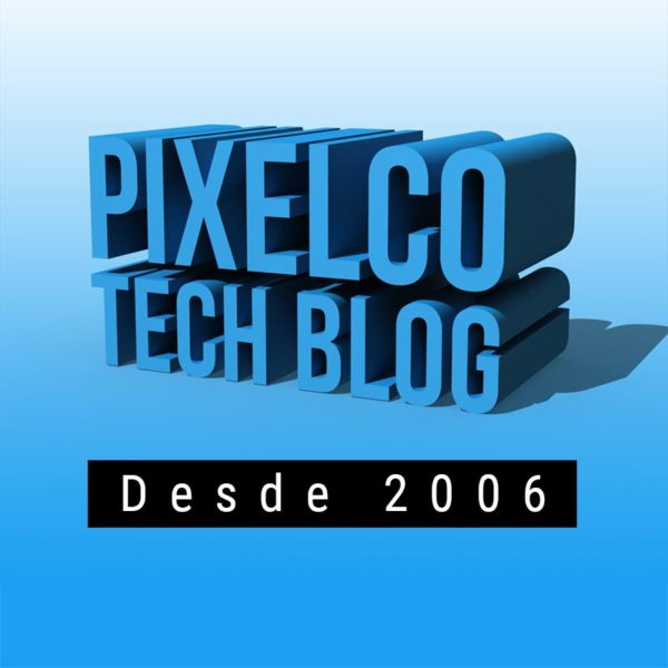 Pixelco Tech Blog - Desde 2006